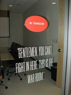 """OF COURSE there's a quote from """"Dr. Strangelove"""" on the Netflix Meeting Room. (Via HackingNetflix, via Flickr)"""