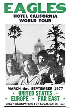 The Eagles Concert Poster From The 1977 Hotel California Tour California Tours, Eagles Hotel California, The Eagles, Eagles Band, Eagles Music, Blues Rock, Pop Rock, Rock N Roll, Eagles Poster