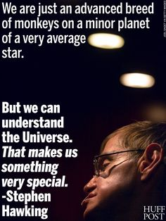 Stephen hawking- we are very special