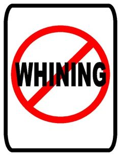 """This """"No Whining"""" sign serves as a visual reminder for students to correctly discuss the situation at hand instead of whining inappropriately about it.  Also check out the following on TPT for additional classroom management signs:  Classroom Rules Reminder Signs  http://www.teacherspayteachers.com/Product/Classroom-Management-Rules-Reminder-Posters-Signs-823161"""