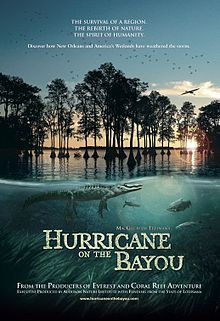 Hurricane on the Bayou documentary - saw this at the Imax that used to be next to the aquarium in Charleston, SC