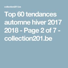 Top 60 tendances automne hiver 2017 2018 - Page 2 of 7 - collection201.be