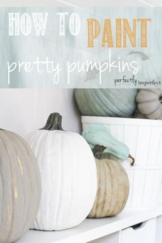 Fall Crafts: How to Paint Pretty Pumpkins | perfectly imperfect