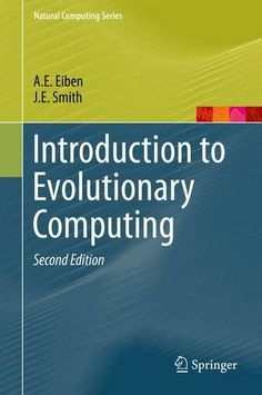 Introduction to evolutionary computing /  A.E. Eiben, J.E. Smith. 2015.