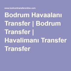 Bodrum Havaalanı Transfer | Bodrum Transfer | Havalimanı Transfer