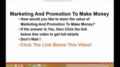 Learn The Value Of  Marketing And Promotion To Make Money