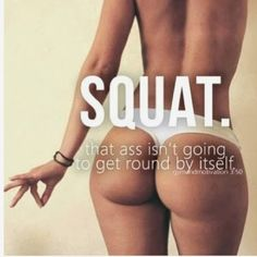 You want that ass? Then WORK for it!
