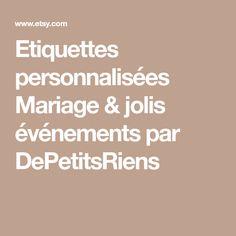 Etiquettes personnalisées Mariage & jolis événements par DePetitsRiens