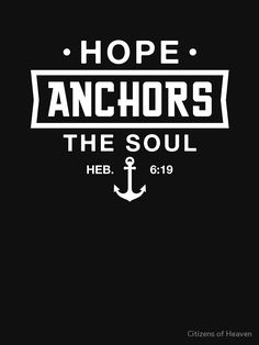 Hope Anchors the Soul Christian T-shirt by dylancarias Christian Shirts, Christian Quotes, Anchor Tattoo Men, Anchor Quotes, Biblical Tattoos, Preschool Shirts, Prayer For Husband, Jesus Clothes, Hope Anchor