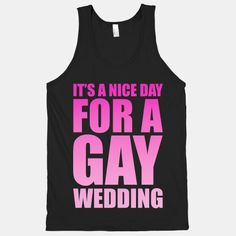 Nice Day for a Gay Wedding (Pink) | HUMAN billy idol spoof shirt!