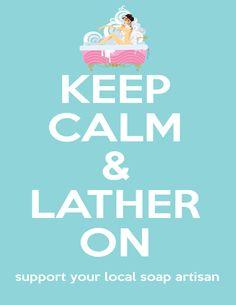 Keep Calm & Lather On #keep_calm