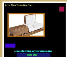 Coffin Plans Woodworking Plans 172712 - Woodworking Plans and Projects!