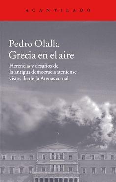 Como nos mostra Pedro Olalla, «a historia da democracia ateniense non é senón a historia do paso progresivo do poder ás mans dos cidadáns Wells, Book Girl, Books, Movie Posters, Barcelona, Editorial, Apps, Free, Products