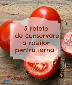 Cum conservam rosii pentru iarna? Ce retete putem folosi pentru conservarea si pastrarea acestora ca sa dam mancarii un plus de savoare pe timpul iernii? Canning Vegetables, Good Food, Yummy Food, Hot Sauce Bottles, Preserves, Vegetarian, Cooking, Healthy, Canning