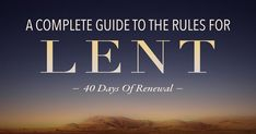 A complete and easy guide to learning and following the fasting and dietary rules and more for Lent