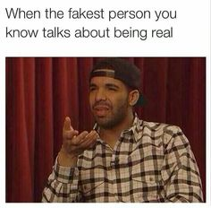 Ha-ha for real because your the fakest bitch I ever met! Get the f**k out of here!!!