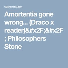 Amortentia gone wrong... (Draco x reader)// Philosophers Stone