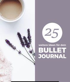 25 (weitere) Ideen für dein Bullet Journal - by butfirstcreate.com
