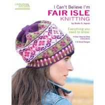 I Can't Believe I'm Fair Isle Knitting (Leisure Arts With this thorough guidebook from Sheila G. Joynes, you can easily learn Fair Isle knitting and gradually expand your skill level while making a colorful cowl and hats for the family. Fair Isle Knitting Patterns, Knitting Charts, Knit Patterns, Free Knitting, Stitch Patterns, Punto Fair Isle, Motif Fair Isle, Knitting Books, Knitting Projects