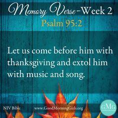 Week 2 Memory Verse Psalm 95:2 #GoodMorningGirls #Thanksgiving #OnlineBibleStudy