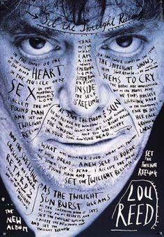 design-is-fine: Stefan Sagmeister Lou Reed Poster Photo: Timothy Greenfield Sanders. For Warner Bros. Via sagmeisterwalsh Tagged: stefan Sagmeister lou reed timothy greenfield sanders typography graphic design music poster 1996 Stefan Sagmeister, Sagmeister And Walsh, Rock And Roll, Handwritten Text, Poster Design, High School Art, Design Graphique, Grafik Design, Logo Nasa