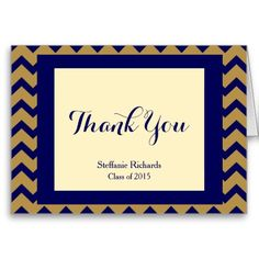 Graduation Thank You Notes; Navy Blue & Gold Chevron pattern in the background, with a pretty Thank You framed in cream and navy. Add your name and graduation year to personalize these trendy thank you notes.