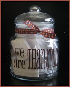 {Thanksgiving Countdown}  This is just about the most wonderful holiday project I have seen yet.  Click through to see all the cool pre-written comments to put in the jar.  They are brilliant.  I know it is already the 2nd, but I am going to do this.  {Love it}