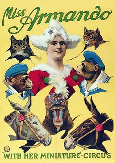 Beautiful Miss Armando with her Miniature Circus.  1913   http://www.vintagevenus.com.au/products/vintage_poster_print-c455  #circus