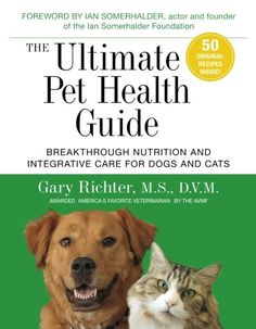 Booktopia has The Ultimate Pet Health Guide, Breakthrough Nutrition And Integrative Care For Dogs And Cats by Gary Richter. Buy a discounted Paperback of The Ultimate Pet Health Guide online from Australia's leading online bookstore. Holistic Approach To Health, Holistic Care, Holistic Medicine, Holistic Nutrition, Healthy Nutrition, Healthy Foods, Healthy Recipes, Animal Nutrition, Medical