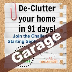 The final week! By now, the inside of your house should be feeling much better! Let's finish this off by getting rid of the junk in your garage! Be sure to check back later this week for PRIZES!!! ...