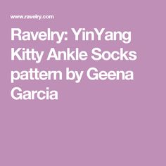 Ravelry: YinYang Kitty Ankle Socks pattern by Geena Garcia