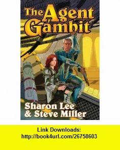 The Agent Gambit (The Liaden Universe) (9781439134078) Sharon Lee, Steve Miller , ISBN-10: 1439134073  , ISBN-13: 978-1439134078 ,  , tutorials , pdf , ebook , torrent , downloads , rapidshare , filesonic , hotfile , megaupload , fileserve