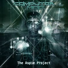 The Sciolist Gate: Computer Mind - The Aspie Project (2016)
