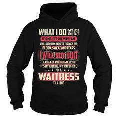 Waitress What I do Job Title TShirt