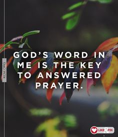 God's Word in me is the key to answered prayer. #faith #Godsword