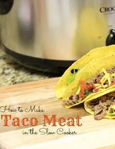Slow Cooker Taco Meat...great for a big party!