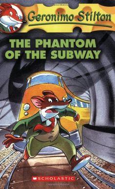 The Phantom of the Subway (Geronimo Stilton, No. 13)/Geronimo Stilton