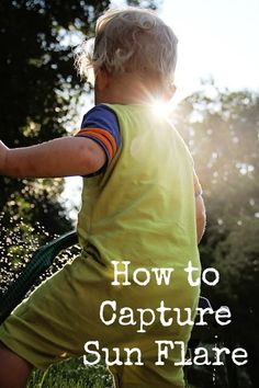 Photography Tutorial - How to Capture Sun Flare in your photos