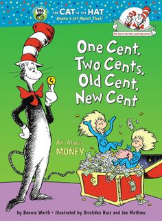 One Cent, Two Cents, Old Cent, New Cent: All About Money (Cat in the Hat's Learning Library): Bonnie Worth, Aristides Ruiz: A. Teaching Economics, Teaching Math, Economics For Kids, Economics Lessons, Economics Books, School Lessons, Math Classroom, Kindergarten Math, Classroom Ideas