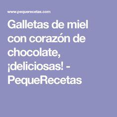Galletas de miel con corazón de chocolate, ¡deliciosas! - PequeRecetas
