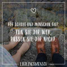 Visual Statements®️ Für Schuhe und Menschen gilt: Tun sie dir weh, passen sie dir nicht. Sprüche / Zitate / Quotes / Lieblingsmensch / Freundschaft / Beziehung / Liebe / Familie / tiefgründig / lustig / schön / nachdenken