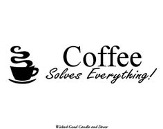 Vinyl Wall Decal  Coffee solves everything by WickedGoodDecor, $6.99