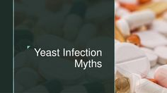 Yeast Infection Myths - Cure Yeast Infection #yeastinfection