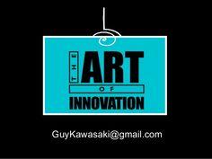 The Art of Innovation--TedXBerkeley 2014 by Guy Kawasaki via slideshare