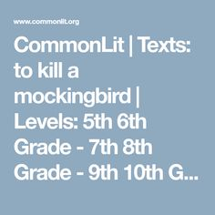 CommonLit | Texts: to kill a mockingbird | Levels: 5th 6th Grade - 7th 8th Grade - 9th 10th Grade | Genres: Poem     |     Free Reading Passages and Literacy Resources