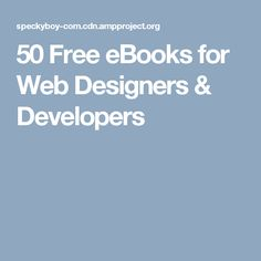 50 Free eBooks for Web Designers & Developers