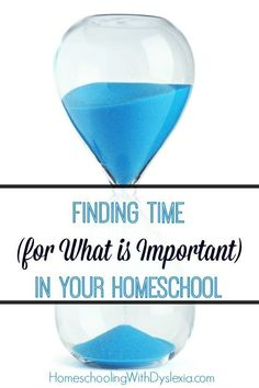 Finding Time for What is Important in Your Homeschool