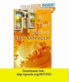 All That Matters (Center Point Premier Romance (Large Print)) (9781602853683) Stef Ann Holm , ISBN-10: 1602853681  , ISBN-13: 978-1602853683 ,  , tutorials , pdf , ebook , torrent , downloads , rapidshare , filesonic , hotfile , megaupload , fileserve