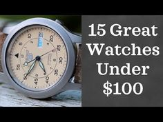 15 Great Watches Under $100 (2018) - YouTube