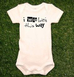 I was born this way Lady Gaga Baby Onesie Lady Gaga Born This Way Song Baby Clothes Boy Girl for $13.89 at etsy.com